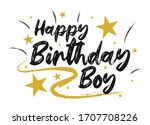 happy birthday boy beautiful... | Shutterstock .eps vector #1707708226