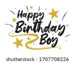 happy birthday boy beautiful... | Shutterstock .eps vector #1707708226