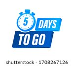 5 Days To Go. Countdown Timer....