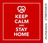 keep calm and stay at home  ... | Shutterstock .eps vector #1708552819