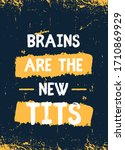 brains are the new tits ...   Shutterstock .eps vector #1710869929