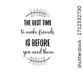 the best time to make friends... | Shutterstock .eps vector #1712532730