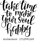 """lettering quote """"take time to... 