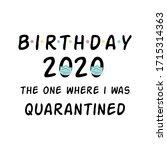 birthday 2020 happy quarantined ... | Shutterstock . vector #1715314363