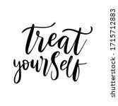 treat yourself   vector quote.... | Shutterstock .eps vector #1715712883