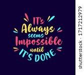 it's  always seems impossible... | Shutterstock .eps vector #1717212979