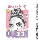 queen slogan with girl in a...   Shutterstock .eps vector #1719502369
