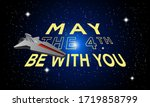 May The 4th Be With You. Vector ...