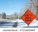 Orange Utility Work Ahead Sign...