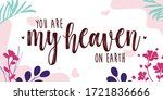 love quotes you are my heaven... | Shutterstock .eps vector #1721836666