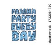 pajama party every day quote.... | Shutterstock .eps vector #1722084730