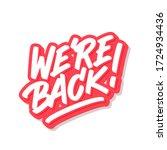 we are back. vector lettering.   Shutterstock .eps vector #1724934436