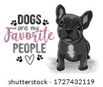 dogs are my favorite people  ... | Shutterstock .eps vector #1727432119