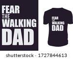 fear the walking dad  t shirt.... | Shutterstock .eps vector #1727844613