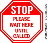 Please Wait Here Until Called....