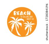 beach is calling and i must go... | Shutterstock .eps vector #1728384196