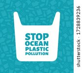 stop ocean plastic pollution... | Shutterstock .eps vector #1728839236