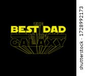 the best dad in the galaxy.... | Shutterstock .eps vector #1728992173