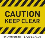 Caution Keep Clear Warning...