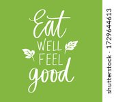 eat well feel good. vector hand ...   Shutterstock .eps vector #1729644613