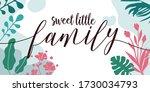 love family quotes sweet little ... | Shutterstock .eps vector #1730034793