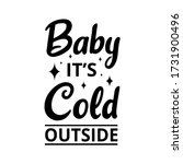 baby its cold outside   text... | Shutterstock .eps vector #1731900496