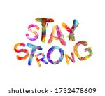 stay strong. vector inscription ... | Shutterstock .eps vector #1732478609