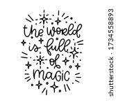 the world is full of magic... | Shutterstock .eps vector #1734558893