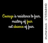 courage is resistance to fear ... | Shutterstock .eps vector #1735068440