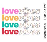 love vibes lettering abstract... | Shutterstock .eps vector #1735215599