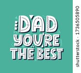 dad you are the best quote.... | Shutterstock .eps vector #1736505890