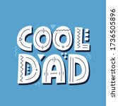cool dad quote. hand drawn... | Shutterstock .eps vector #1736505896