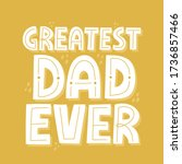 greatest dad ever quote. hand... | Shutterstock .eps vector #1736857466