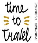 time to travel. lettering... | Shutterstock .eps vector #1736865260