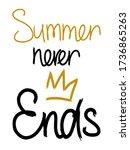 summer never ends. lettering... | Shutterstock .eps vector #1736865263