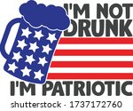 i'm not drunk i'm patriotic  ... | Shutterstock .eps vector #1737172760