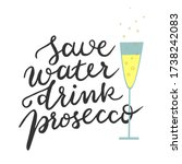 save water drink prosecco quote ... | Shutterstock .eps vector #1738242083