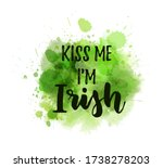 kiss me i'm irish   calligraphy ...   Shutterstock .eps vector #1738278203