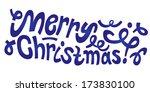 merry christmas   lettering... | Shutterstock .eps vector #173830100