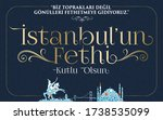 29 May S 1453 Istanbul'un Fethi ...
