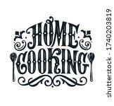 home cooking typography vector... | Shutterstock .eps vector #1740203819