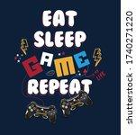 eat sleep game repeat trendy... | Shutterstock .eps vector #1740271220