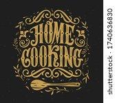 home cooking typography vector... | Shutterstock .eps vector #1740636830