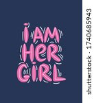 lgbt quote i am her girl ... | Shutterstock .eps vector #1740685943