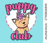 puppy club  cute dog vector... | Shutterstock .eps vector #1740836840