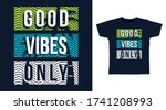 Good Vibes Only Typography...