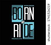 born to ride worldwide premium... | Shutterstock .eps vector #1741526219