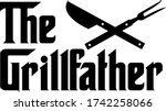 the grillfather. grill qoute... | Shutterstock .eps vector #1742258066