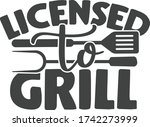 licensed to grill   barbecue... | Shutterstock .eps vector #1742273999