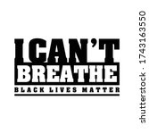 I Can\'t Breathe  Black Lives...